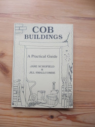 Cob Buildings - A Practical Guide by Jane Schofield & Jill Smallcombe