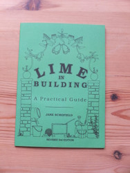 Lime in Building - A Practical Guide by Jane Schofield
