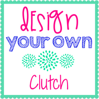 Design Your Own Clutch