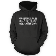 My Engine All Carb Diet Hoodie