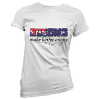 Aussies Make Better Cooks Womans T-Shirt