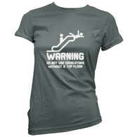 Warning Escalators Womans T-Shirt