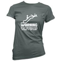 Warning Escalators Womans T-Shirt