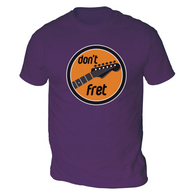 Dont Fret Mens T-Shirt