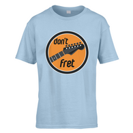 Dont Fret Kids T-Shirt