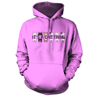Its a Cat Thing Hoodie