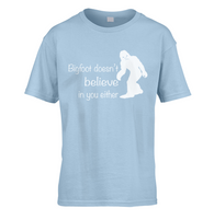 Bigfoot Doesnt Believe In You Kids T-Shirt
