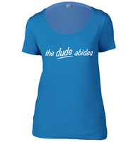 The Dude Abides Womens Scoop Neck T-Shirt