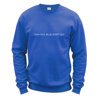 Save Blue Shirt Guy Sweatshirt