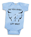 Do You Even Lift Bro Funny Baby Onesie
