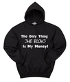 The Only Thing She Blows Is My Money  - Hoodie