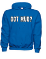 Got Mud Hoodies