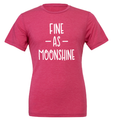 Fine as Moon Shine Shirt
