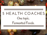 5 Top Health Coaches Spill Their Thoughts on Fermented Foods