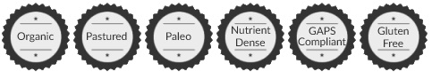 Organic, Pastured, Paleo, Nutrient Dense, GAPS, Gluten-Free