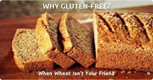Why Gluten-Free?