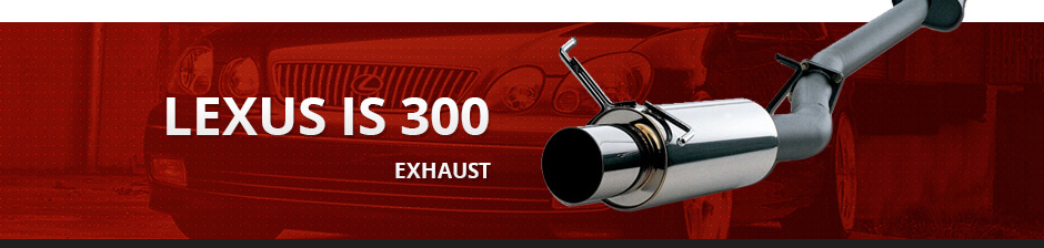 LEXUS IS300 EXHAUSTS