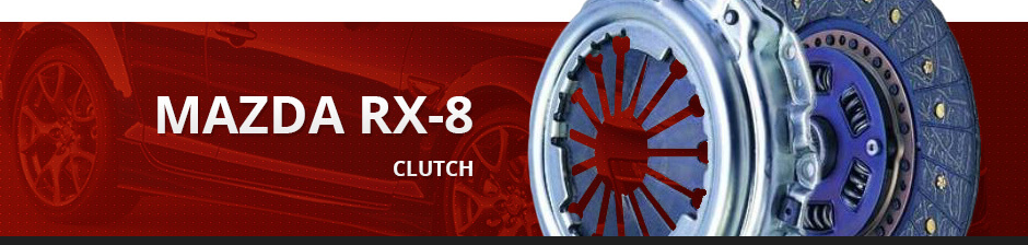 MAZDA RX-8 CLUTCH