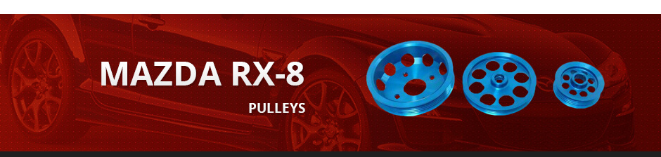 MAZDA RX-8 PULLEYS