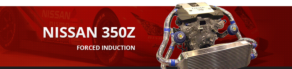 NISSAN 350Z FORCED INDUCTION