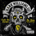 Hank Williams III - Take As Needed For Pain (Explicit)(Gold Colored Vinyl w/Digital Download)