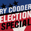 Ry Cooder - Election Special (Vinyl w/ Bonus CD)