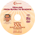 SVA Conference DVD - Healing from Sutra to Science