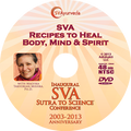 SVA Conference DVD - SVA Recipes to Heal Body, Mind & Spirit