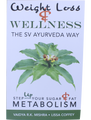 Weight Loss and Wellness the SV Ayurveda Way: Step Up Your Sugar and Fat Metabolism---TEMPORARY  OUT OF STOCK !