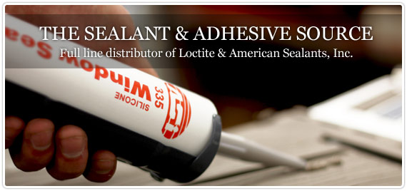 Full line distributor of Loctite and American Sealants, Inc.
