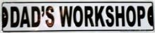 Dads Workshop Street Sign