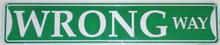 Wrong Way Street Street Sign