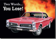 "Pontiac GTO ""Two Words ... You Loose"" Tin Sign"
