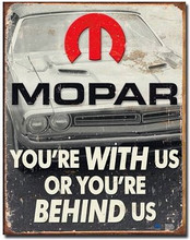 "MoPar Your With Us- Or Your Behind Us ""Distressed Look"" Tin Sign"