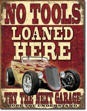 "No Tools Loaned ""Distressed Look"" Tin Sign"