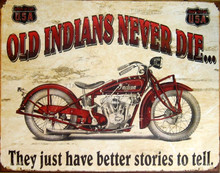 "Old Indians Never Die ""Distressed Look"" Tin Sign"