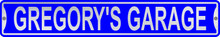 Gregory's Garage 3 Foot X 6 Inch Street Sign