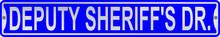 Deputy Sheriff's Dr. 3 Foot X 6 Inch Street Sign