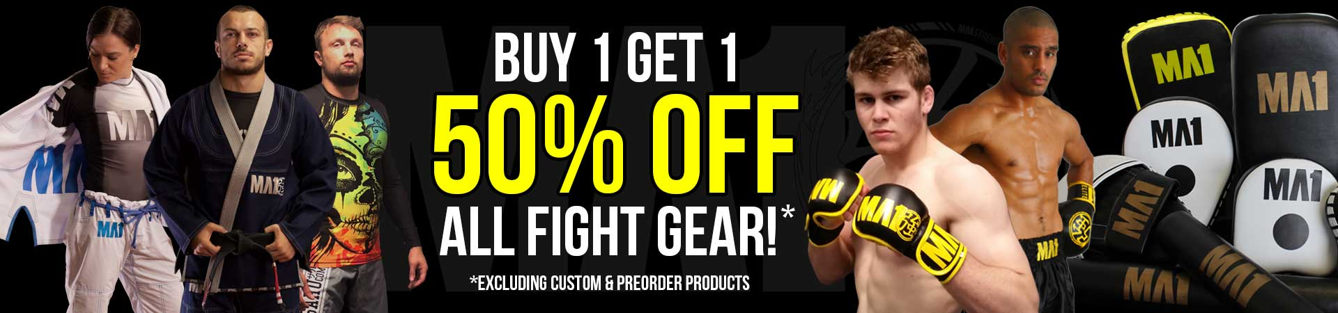 Buy 1 get 1 50% off Fight Gear