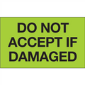 """""""Do Not Accept If Damaged""""  (Fluorescent Green) Shipping and Handling Labels"""