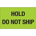 """Hold - Do Not Ship"" (Fluorescent Green) Shipping and Handling Labels"