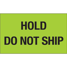 """""""Hold - Do Not Ship"""" (Fluorescent Green) Shipping and Handling Labels"""