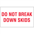 """Do Not Break Down Skids"" Shipping and Handling Labels"