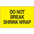 """Do Not Break Shrink Wrap""  (Fluorescent Yellow) Shipping and Handling  Labels"