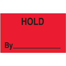 """Hold By"" (Fluorescent Red) Production Labels"