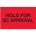 "3"" x 5"" - ""Hold for QC Approval"" (Fluorescent Red) Labels"