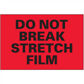 """Do Not Break Stretch Film""  (Fluorescent Red) Pallet Protection Labels"