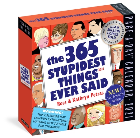 the 365 stupidest things ever said 2021 calendar