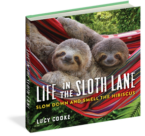 "Slow Down and Smell the Hibiscus Is there a reason sloths are always smiling? Yes! They've mastered the art of living slow in a world whose pace is making everyone crazy. Along with being the ""it"" animal—""sloths are the new kittens"" (Washington Post)—the sloth clearly has much to teach us about how to live. Combining the irresistible cuteness of sloths with words of wisdom about slowing down, Life in the Sloth Lane is a mindfulness book like no other. On spread after spread we see heart-tugging, full-color images of sloths—grown-ups and babies, both two-toed and three-toed, draped in trees, lying on hammocks, eating, hugging, nuzzling, playing—paired with inspiration on the joy of living slow, including quotes from Thoreau and Emily Dickinson, Paulo Coehlo and Elizabeth Gilbert. Written by Lucy Cooke, author of the sellout Sloths calendar and the ""Steven Spielberg of sloth filmmaking"" (The Atlantic), Life in the Sloth Lane is the perfect gift for anyone who wants to step out of the fast lane. Or—hint, hint—needs to. By Lucy Cooke  144 pages"