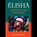 Elisha: A Prophet for Our Times (Krummacher)
